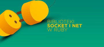 Jak programowanie sieciowe reprezentowane jest w Ruby?