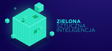 Green AI - energooszczędna sztuczna inteligencja
