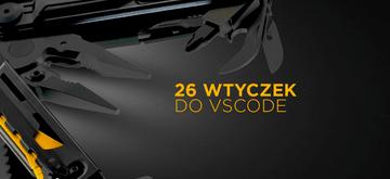 26 wtyczek do VSCode dla programistów JavaScript