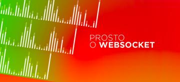 Prosto o WebSocket