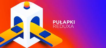 Redux i React: czego nie robić