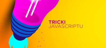 11 trików JavaScriptu, których nie znajdziesz w większości tutoriali