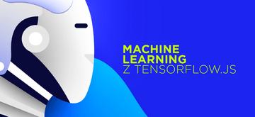 Uczenie maszynowe online z użyciem Tensorflow.js