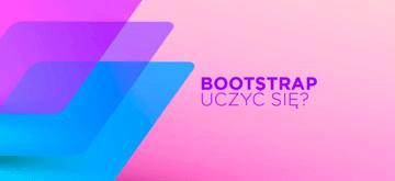 Czy warto używać Bootstrapa