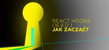 Jak korzystać z React Hooks