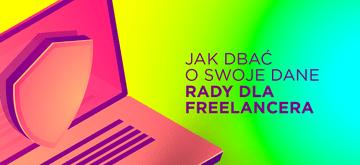 Freelancer i jego dane osobowe - jak je chronić?