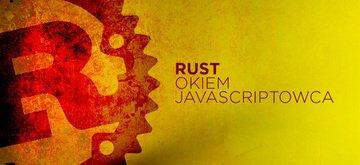 Rust oczami programisty JavaScript