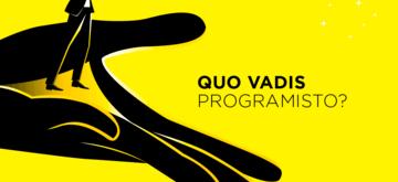 Quo vadis – czyli o rozwoju programisty