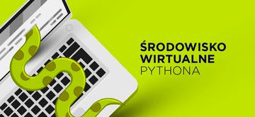 Zrozumieć środowiska wirtualne Pythona