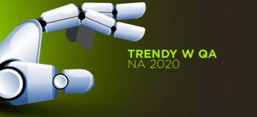 Trendy w QA na 2020 rok