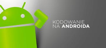 Jak nauczyć się programować na Androida