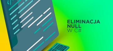 Jak wyeliminować null w C#
