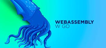 Wprowadzenie do WebAssembly w Go