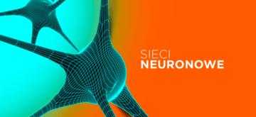 Czym jest deep learning i  sieci neuronowe