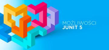 Możliwości JUnit 5