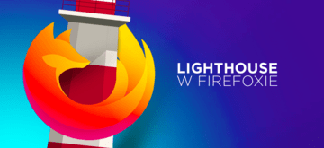 Lighthouse Pagespeed od Google'a dostępny w Firefoxie