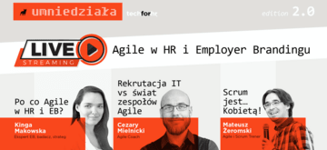 LIVESTREAMING Agile w HR i Employer Brandingu #umniedziala
