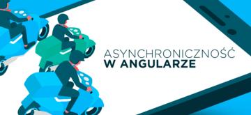 Asynchroniczność w Angularze i jak ją ugryźć