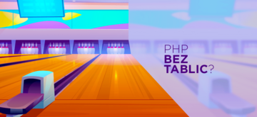 Tablice w PHP to nie tablice
