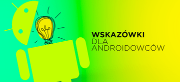 7 rad dla programistów Androida