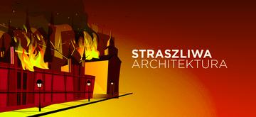 Jak uchronić się od straszliwej architektury?