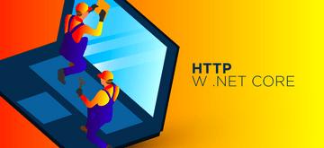 Łatwiejsza praca z HTTP w .NET Core