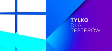 Microsoft udostępnił przedpremierowo aktualizację Windowsa testerom