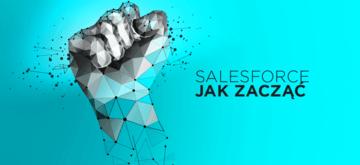 Ścieżka kariery z Salesforce - od czego zacząć?