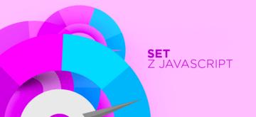 Ulepsz swój kod z JavaScript Set