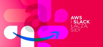 Slack i Amazon korzystają nawzajem ze swoich rozwiązań