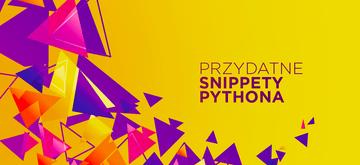 Snippety Pythona, których nauczysz się w mniej niż minutę