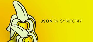 Prostsza obsługa JSON w Symfony