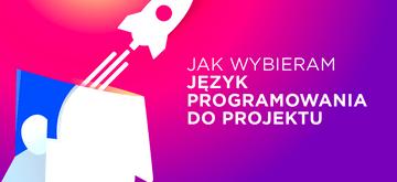 Jak skutecznie wybrać język programowania do projektu