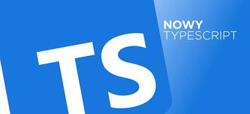 Nowa wersja TypeScript już dostępna