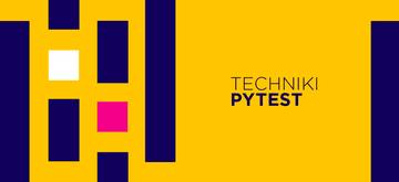 Zaawansowane techniki pytest