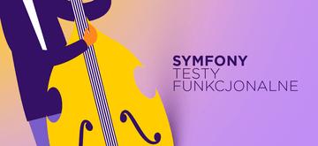 10 rad dotyczących pisania testów funkcjonalnych w Symfony