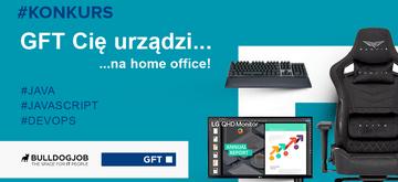 Konkurs GFT Cię urządzi… na home office!