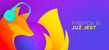 Firefox 81 jest już dostępny