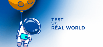 What should be tested? Tests vs real world