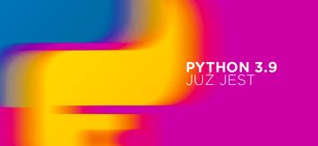 Python 3.9 został oficjalnie wydany
