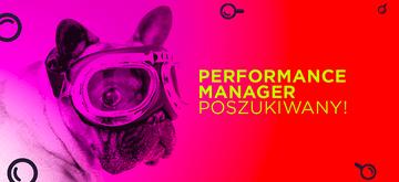Performance Manager poszukiwany.