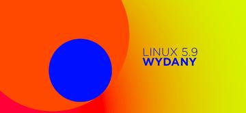 Linux 5.9 wreszcie wydany po 8 wersjach release candidate