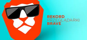 Przeglądarka Brave ma 20 milionów użytkowników miesięcznie