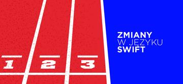 Swift przedstawił nowy model współbieżności