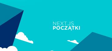 Twoja pierwsza aplikacja w Next.js