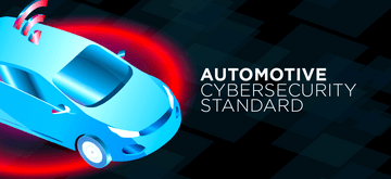 Automotive cybersecurity standard gets everyone speaking the same language