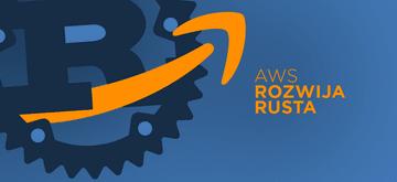 AWS zatrudnił czołowych developerów Rusta