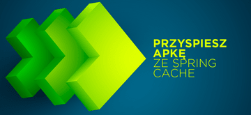 Przyspiesz swoją aplikację ze Spring Cache