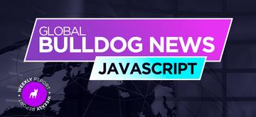 Co nowego w świecie JavaScript? Przegląd prasy z Bulldogiem