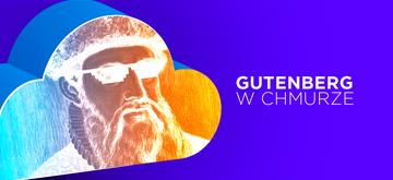 Wordpress Gutenberg w Chmurze – nowy edytor, nowe możliwości